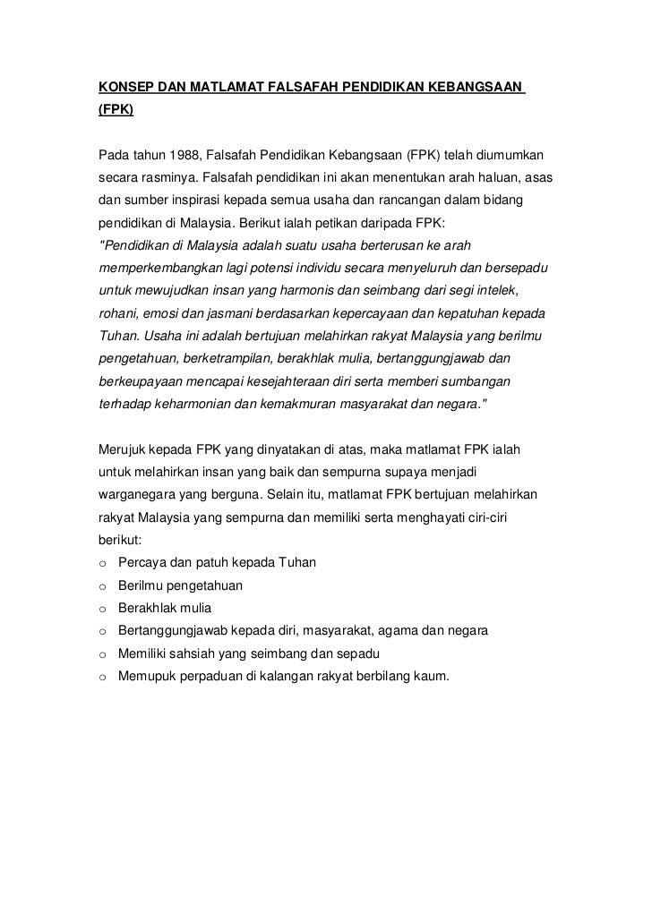 KONSEP DAN MATLAMAT FALSAFAH PENDIDIKAN KEBANGSAAN(FPK)Pada tahun 1988, Falsafah Pendidikan Kebangsaan (FPK) telah diumumk...