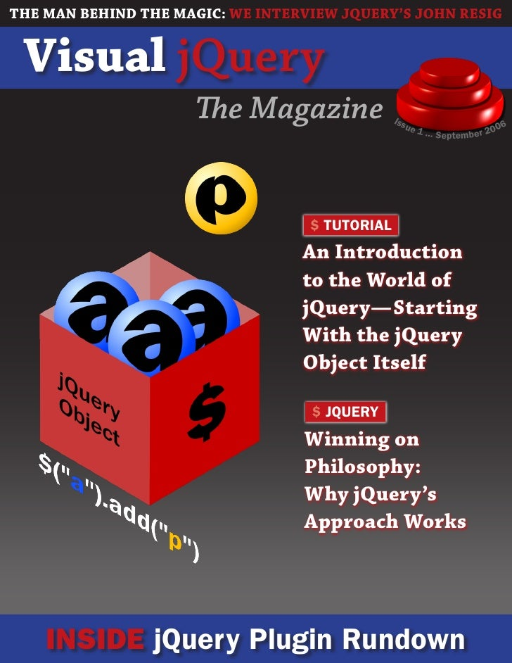 THE MAN BEHIND THE MAGIC: WE INTERVIEW JQUERY'S JOHN RESIG    Visual jQuery                      The Magazine             ...