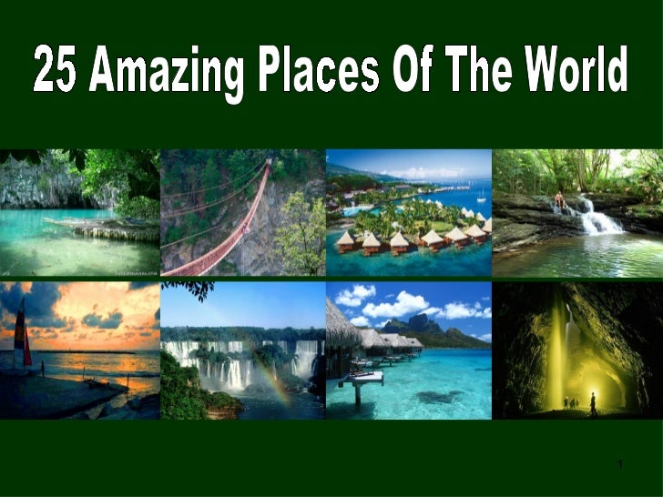 25 amazing places of the world for 7 most amazing places in the world