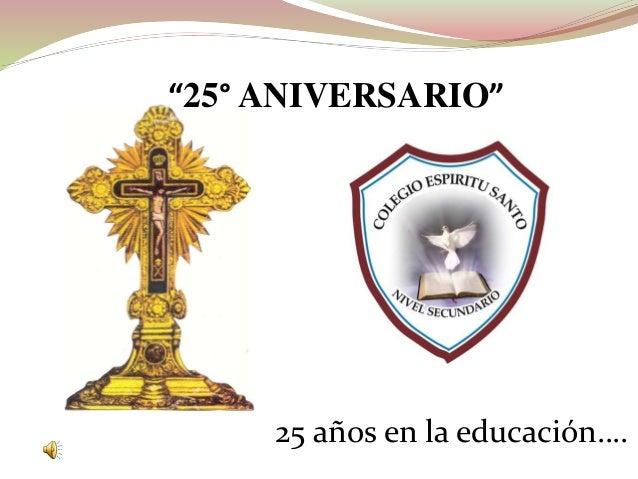 """25 años en la educación…. """"25° ANIVERSARIO"""""""