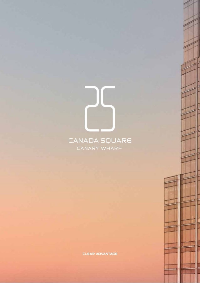 25 CANADA SQUARE CLEAR ADVANTAGE 25 CANADA SQUARE CANARY WHARF CLEAR ADVANTAGE