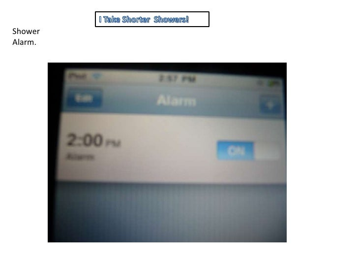 I Take Shorter  Showers!<br />Shower Alarm.<br />