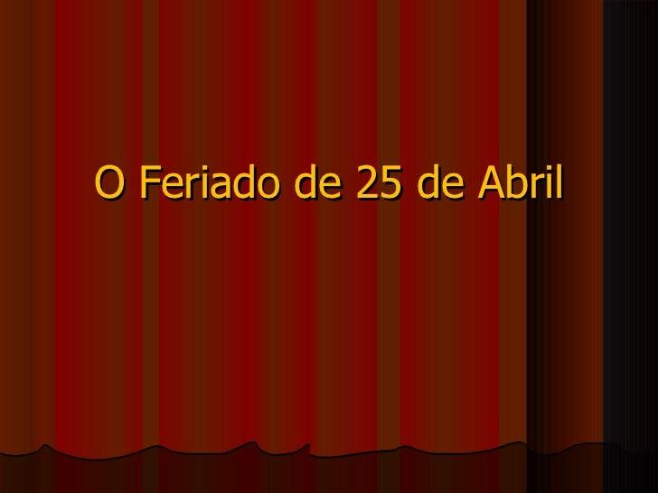 O Feriado de 25 de Abril