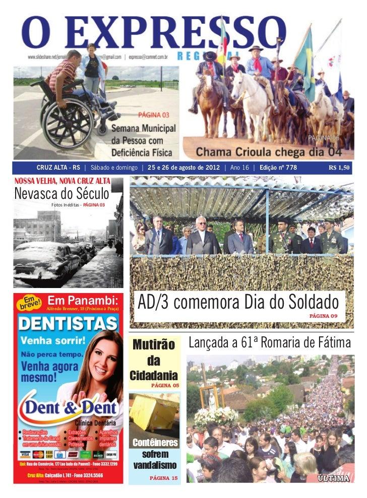 CRUZ ALTA - RS   Sábado e domingo   25 e 26 de agosto de 2012   Ano 16   Edição nº 778         R$ 1,50Nossa Velha, Nova Cr...