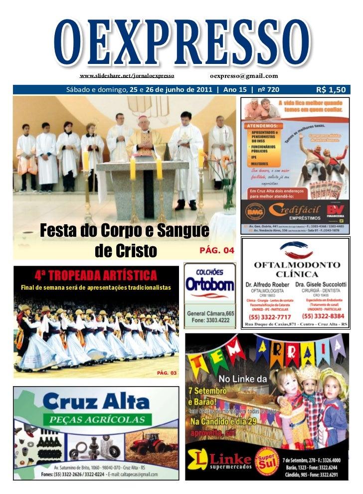 OEXPRESSO www.slideshare.net/jornaloexpresso   oexpresso@gmail.com                Sábado e domingo, 25 e 26 de junho de 20...