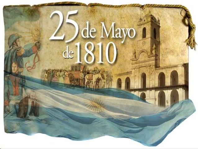 Se conoce como Revolución de Mayo a laserie de acontecimientos revolucionariosocurridos en mayo de 1810 en la ciudad deBue...