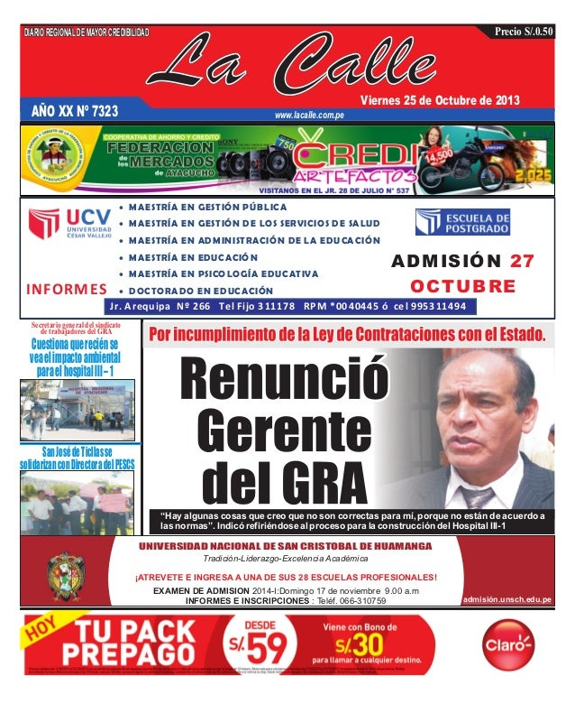 DIARIO REGIONAL DE MAYOR CREDIBILIDAD  Precio S/.0.50  La Calle  Viernes 25 de Octubre de 2013  AÑO XX Nº 7323  www.lacall...