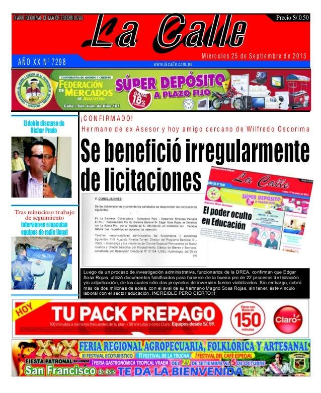 La Calle DIARIO REGIONAL DE MAYOR CREDIBILIDAD Miércoles 25 de Septie mbre de 2013 www.lacalle.com.pe Precio S/.0.50 ¡C O ...
