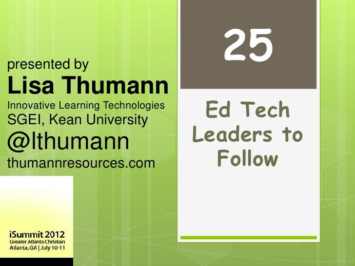 presented by                                     25Lisa ThumannInnovative Learning TechnologiesSGEI, Kean University      ...