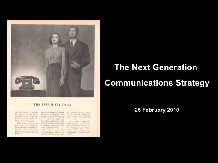 The Next Generation  Communications Strategy 25 February 2010