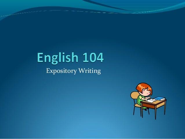 English 104:  Expository Writing