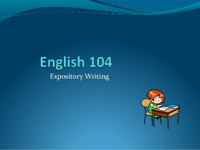 English 104:  Expository Writing