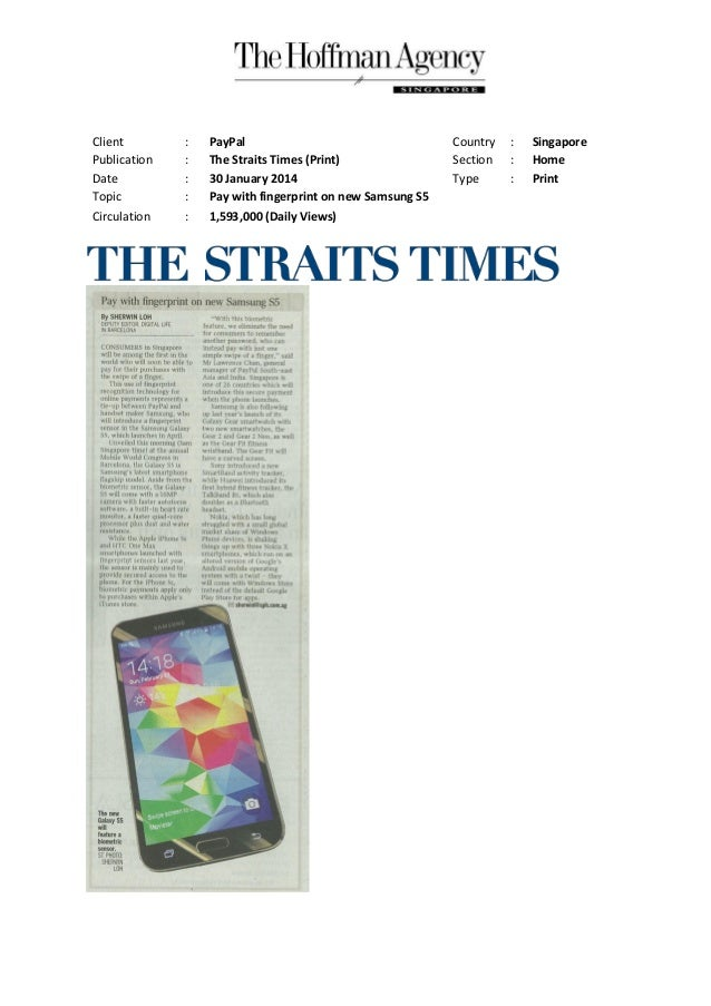 Client Publication Date Topic Circulation  : : : : :  PayPal The Straits Times (Print) 30 January 2014 Pay with fingerprin...