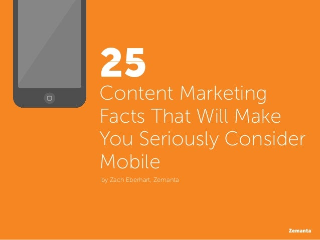 25Content MarketingFacts That Will MakeYou Seriously ConsiderMobileby Zach Eberhart, Zemanta