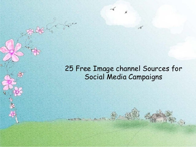25 Free Image channel Sources for Social Media Campaigns