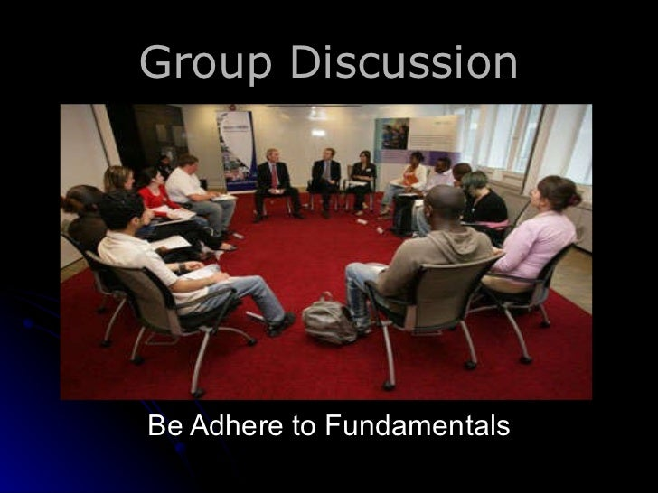 Group Discussion Be Adhere to Fundamentals
