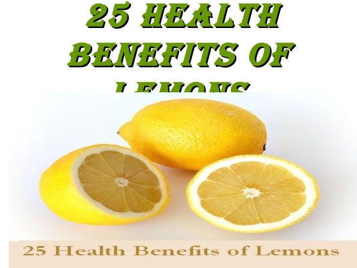 25 Health Benefits of Lemons