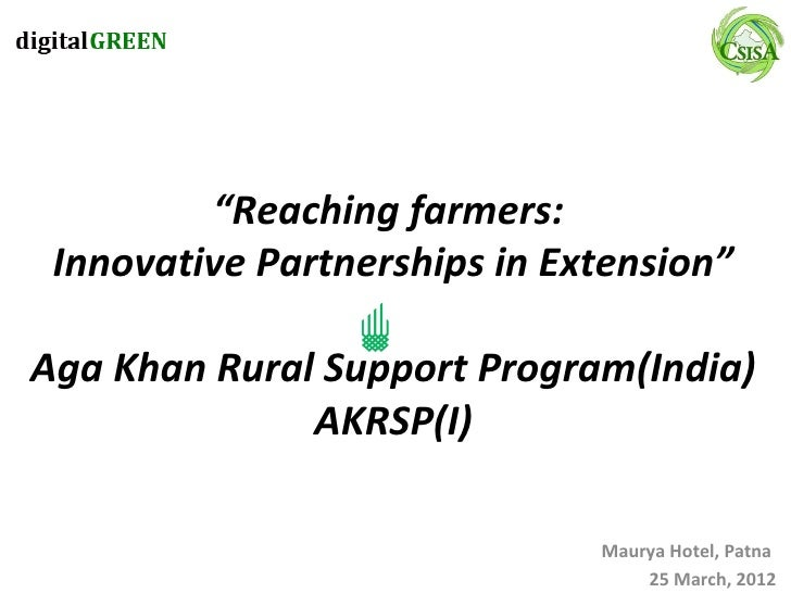 """Reaching farmers: Innovative Partnerships in Extension""Aga Khan Rural Support Program(India)              AKRSP(I)       ..."