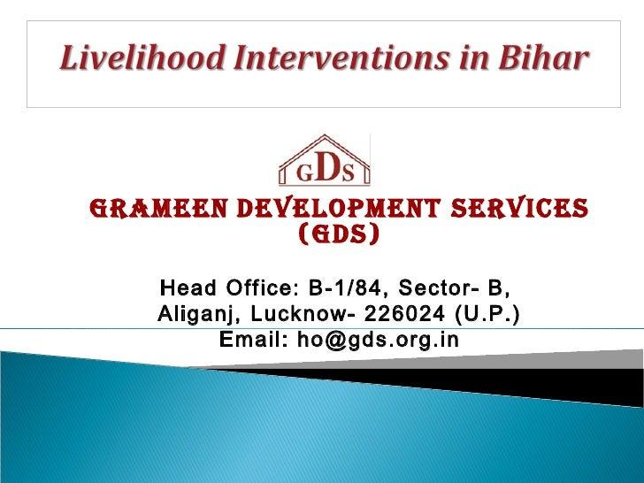 GRAMEEN DEVELOPMENT SERVICES           (GDS)   Head Office: B-1/84, Sector- B,   Aliganj, Lucknow- 226024 (U.P.)        Em...