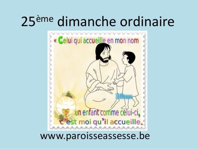 25ème dimanche ordinaire www.paroisseassesse.be