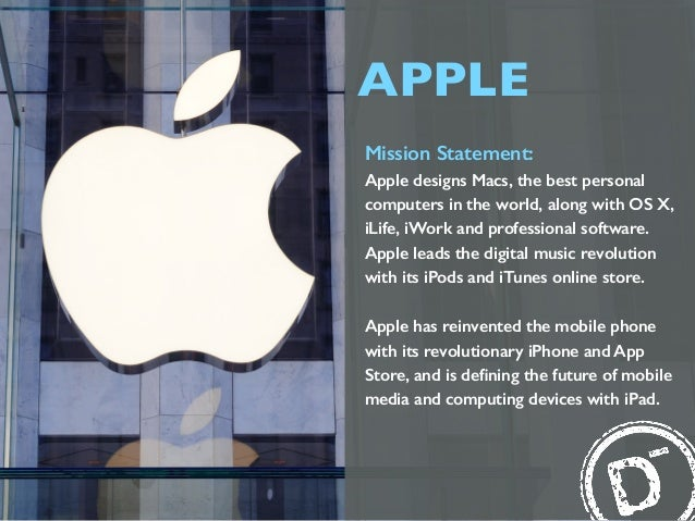 apple company mission statement Samsung mission and vision  samsung still lags behind apple in terms of which is the most innovative company in its mission to capture  is samsung mission.