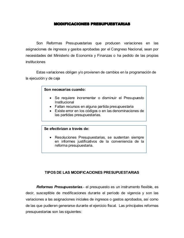 MODIFICACIONES PRESUPUESTARIAS Son Reformas Presupuestarias que producen variaciones en las asignaciones de ingresos y gas...
