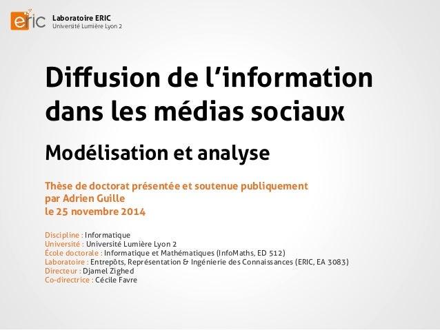 Laboratoire ERIC  Université Lumière Lyon 2  Diffusion de l'information  dans les médias sociaux  Modélisation et analyse ...