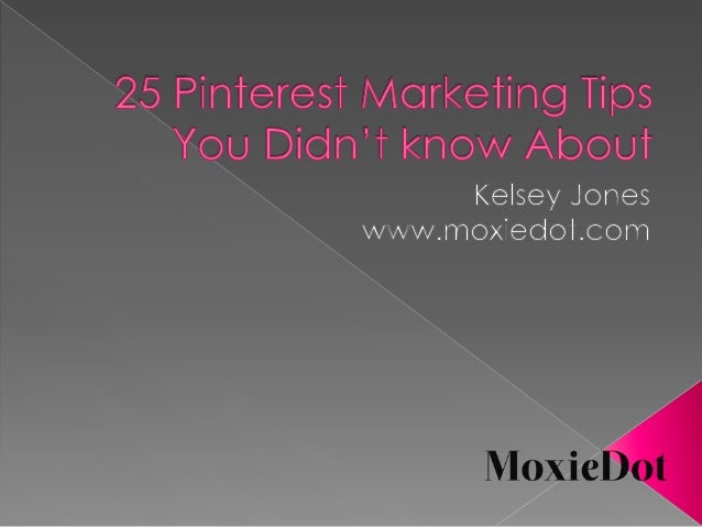25 Pinterest Marketing Tips You Didn't Know About