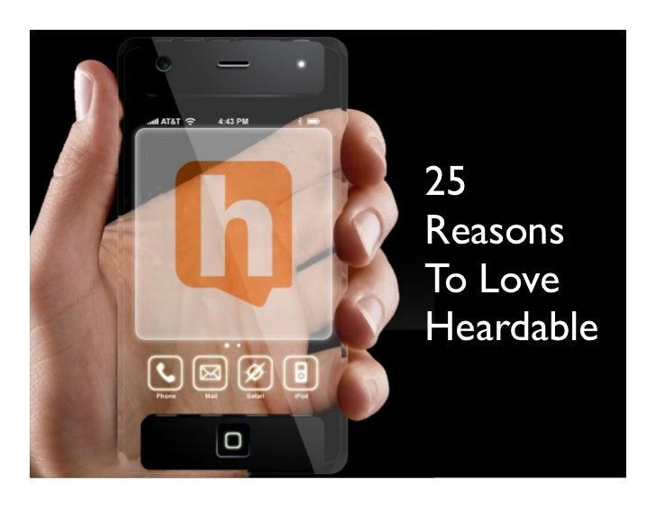 25ReasonsTo LoveHeardable