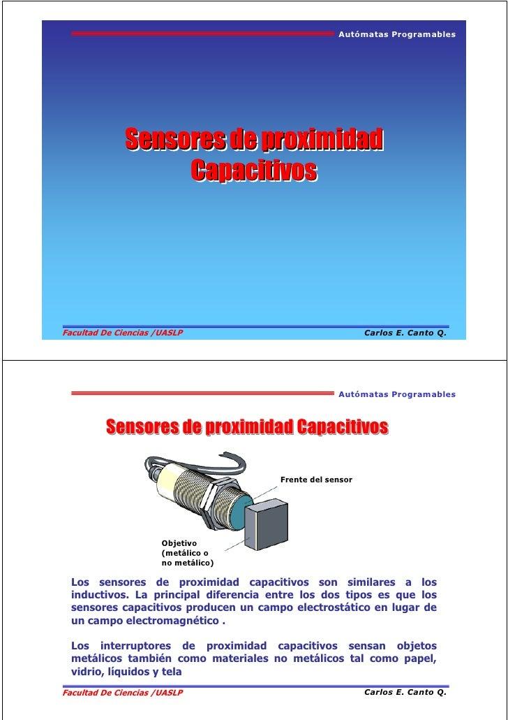 Autómatas Programables                   Sensores de proximidad                    Capacitivos     Facultad De Ciencias /U...