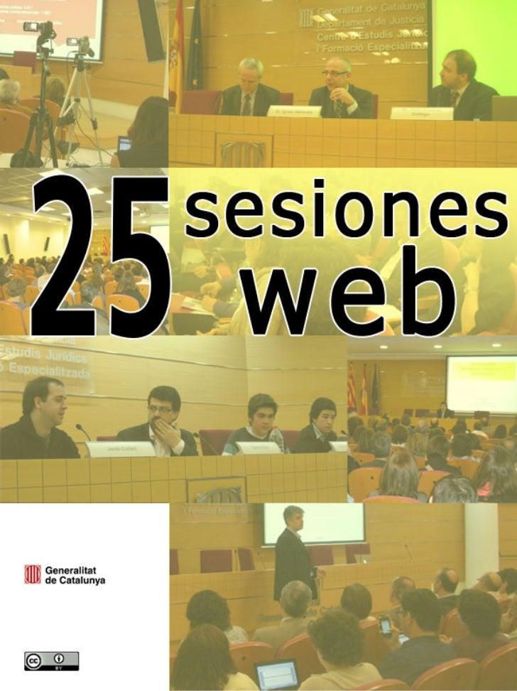Sesiones web (2005 – 2011)Centro de Estudios Jurídicos y Formación Especializada (Departamento de Justicia) y Dirección Ge...