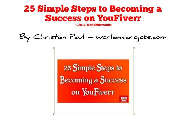 25 simple steps to becoming a success on you fiverr