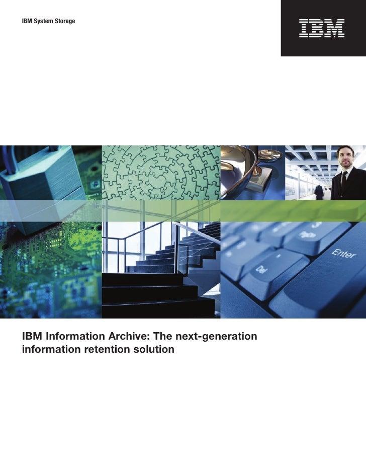 IBM Information Archive: The next-generationinformation retention solution