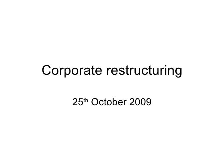 Corporate restructuring 25 th  October 2009