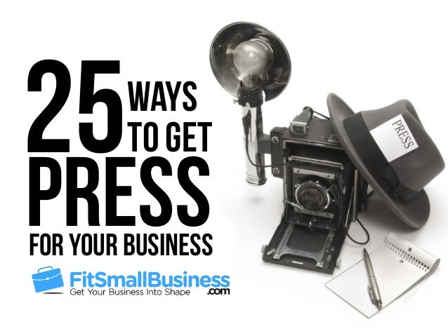 for Your Business 25Ways to Get Press