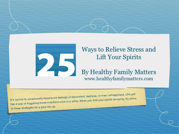 25 Ways to Relieve Stress and Lift Your Spirits