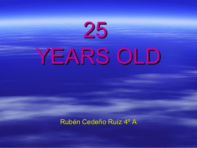 25 years old