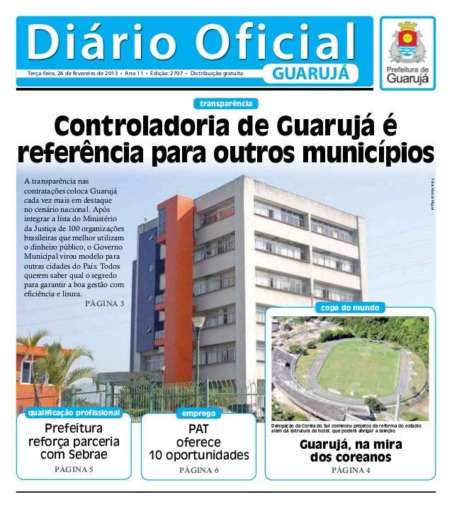 Diário Oficial Terça-feira, 26 de fevereiro de 2013 • Ano 11 • Edição: 2707 • Distribuição gratuita                       ...