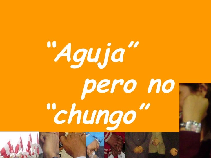 """ Aguja""  pero no  "" chungo"""
