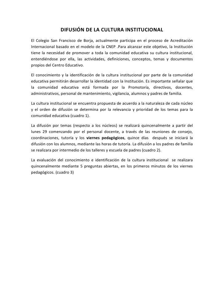 DIFUSIÓN DE LA CULTURA INSTITUCIONAL<br />El Colegio San Francisco de Borja, actualmente participa en el proceso de Acredi...
