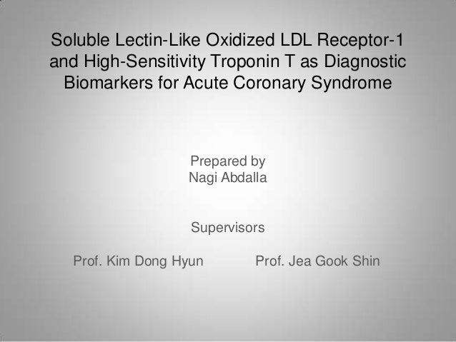 Soluble Lectin-Like Oxidized LDL Receptor-1and High-Sensitivity Troponin T as Diagnostic Biomarkers for Acute Coronary Syn...