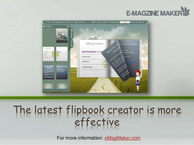 The latest flipbook creator is more             effective         For more information: eMagMaker.com