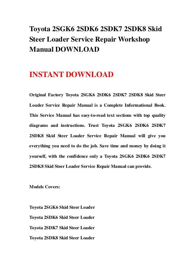 Toyota 2SGK6 2SDK6 2SDK7 2SDK8 Skid Steer Loader Service Repair Wor...