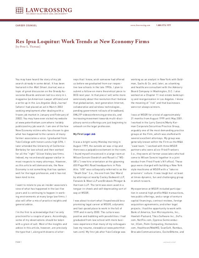 CAREER COUNSEL 1.800.973.1177PAGE 1 continued on backRes Ipsa Loquitur: Work Trends at New Economy Firms[by Peter L. Thott...