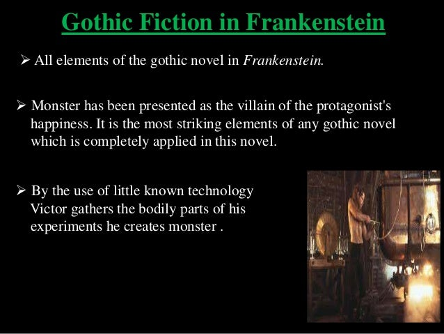 essays on frankenstein gothic Free essay: tragic wanderers, ominous atmosphere, symbolism, and themes: these are elements of a gothic novel though mary shelley's frankenstein, written though mary shelley's frankenstein, written in the early 19th century, certainly contains many components of a gothic novel, can it be.