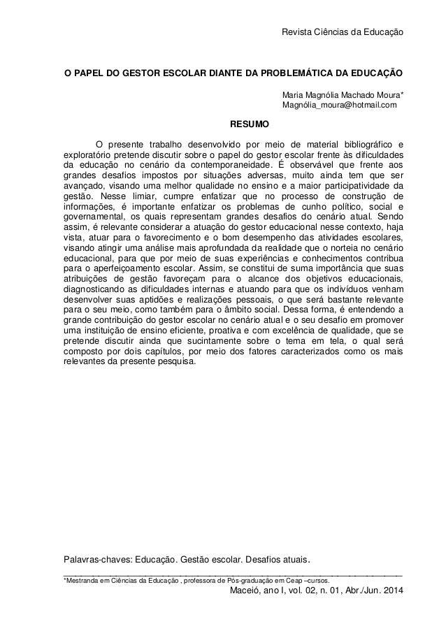 Revista Ciências da Educação 1 Maceió, ano I, vol. 02, n. 01, Abr./Jun. 2014 O PAPEL DO GESTOR ESCOLAR DIANTE DA PROBLEMÁT...