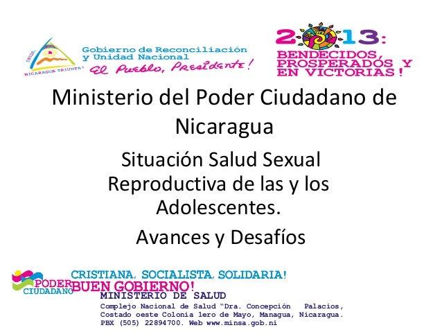 Ministerio del Poder Ciudadano de Nicaragua Situación Salud Sexual Reproductiva de las y los Adolescentes. Avances y Desaf...