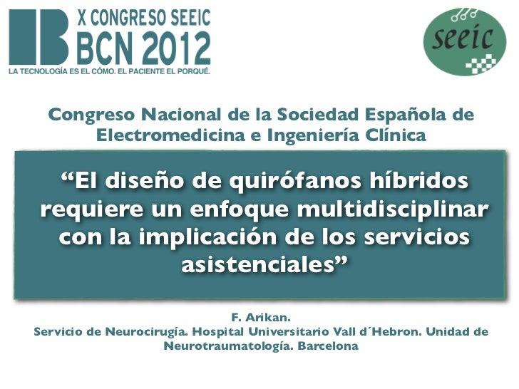 """Congreso Nacional de la Sociedad Española de      Electromedicina e Ingeniería Clínica   """"El diseño de quirófanos híbridos..."""