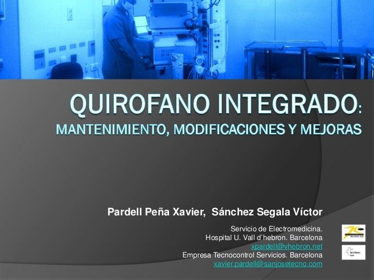 Pardell Peña Xavier, Sánchez Segala Víctor                           Servicio de Electromedicina.                    Hospi...