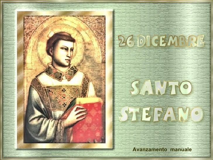 26 Dicembre    Santo Stefano B